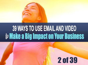 39 Ways to Use Video and Emal